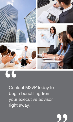 Contact M2VP today to begin benefiting from your executive advisor right away.
